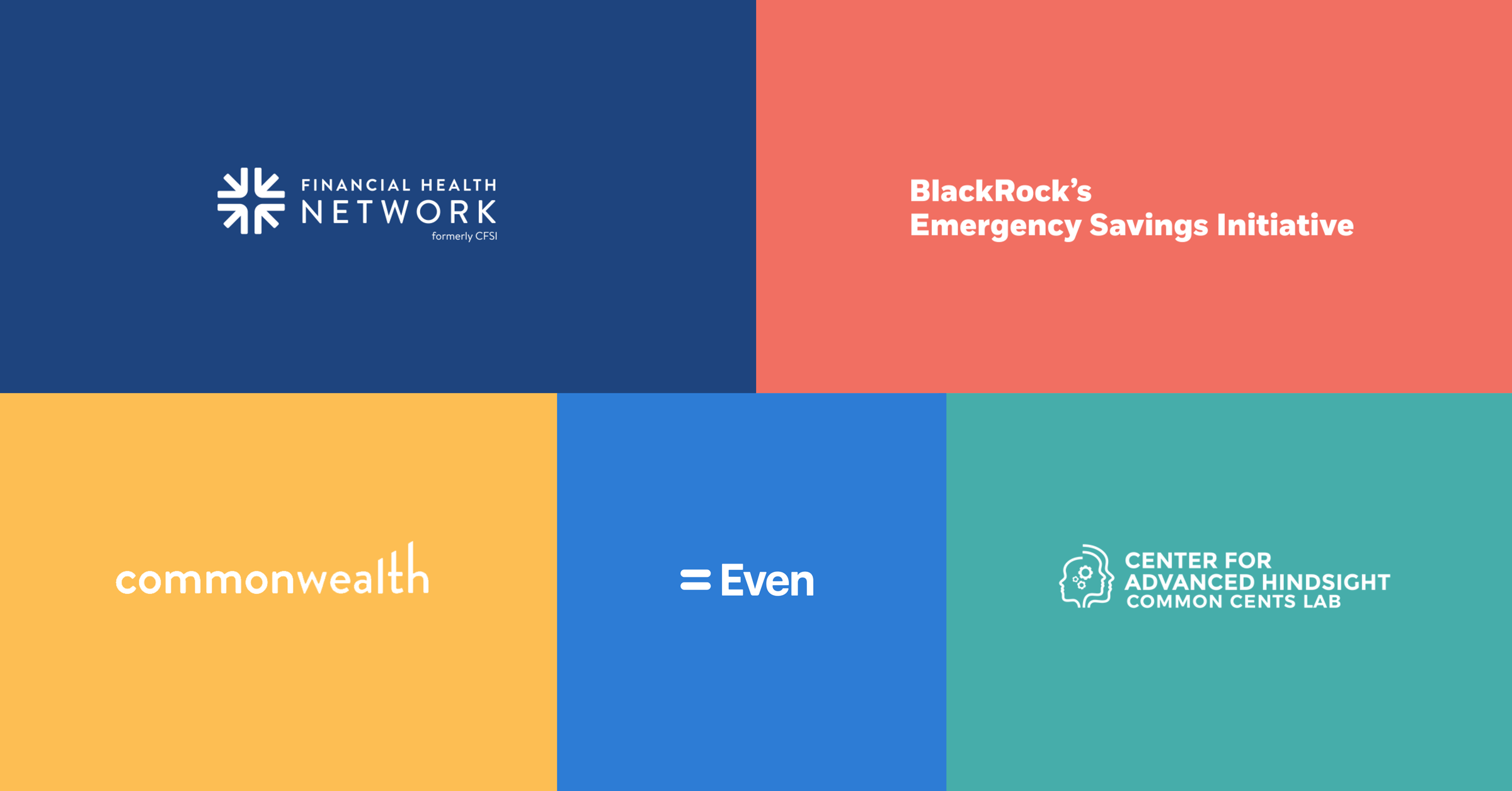 A series of squares showing logos for The Financial Health Network, BlackRock's Emergency Savings Initiative, Commonwealth, Even, and the Center for Advanced Hindsight Common Cents Lab